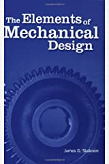 The Elements of Mechanical Design by James G. Skakoon (2008-01-31) Paperback
