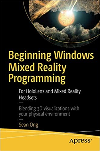 Beginning Windows Mixed Reality Programming: For HoloLens and Mixed