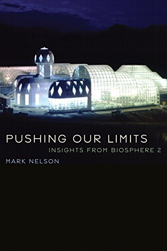 - Pushing Our Limits: Insights from Biosphere 2