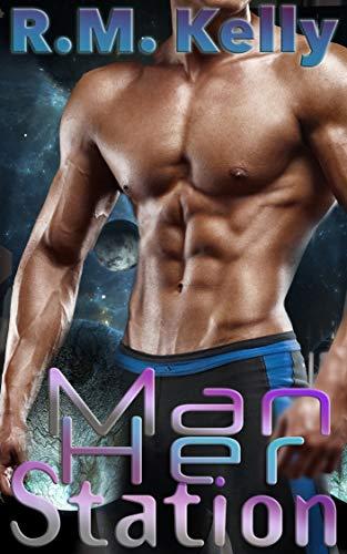 Man Her Station: A Reverse Harem Sci-Fi Romance (Celeste Saga Book 1)