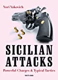 Sicilian Attacks: Powerful Charges & Typical Tactics-Yuri Yakovich
