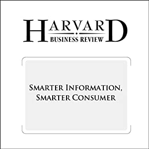 Smarter Information, Smarter Consumer (Harvard Business Review) Periodical