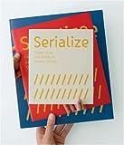 Serialize, R. Klanten and M. Mischler, 3899550978