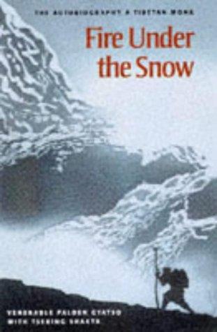 Fire Under The Snow: True Story Of A Tibetan Monk