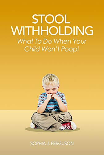 Stool Withholding: What To Do When Your Child Won't