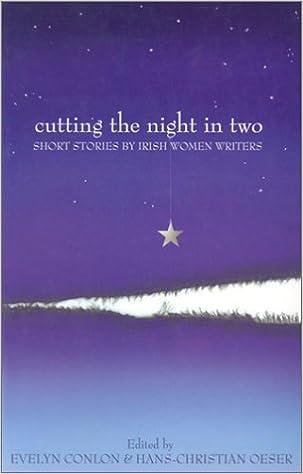 Cutting the Night in Two: Short Stories by Irish Women Writers