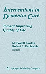 Interventions in Dementia Care: Toward Improving Quality of Life
