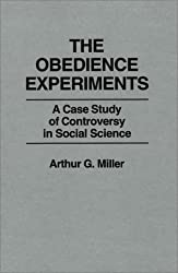 The Obedience Experiments: A Case Study of Controversy in Social Science
