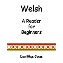 Welsh: A Reader for Beginners (Welsh Edition)