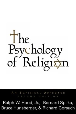 The Psychology of Religion: An Empirical Approach (2nd Edition)
