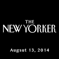 The New Yorker, August 11th & 18th 2014: Part 2 (Malcolm Gladwell, Dana Goodyear, Claudia Roth Pierpont)