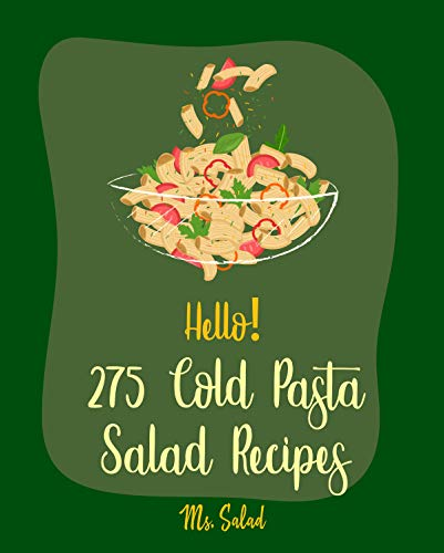 Recipes For Crab Salad (Hello! 275 Cold Pasta Salad Recipes: Best Cold Pasta Salad Cookbook Ever For Beginners [Macaroni Cookbook, Summer Salad Book, Crab Salad Recipe, Seafood ... Cookbook, Cucumber Salad Recipe] [Book)