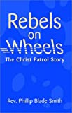 Rebels on Wheels, Phillip Blade Smith, 1401037437