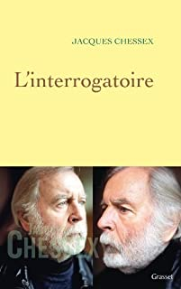 L'interrogatoire, Chessex, Jacques (1934-2009)