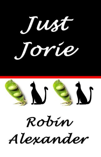 Just Jorie by [Alexander, Robin]