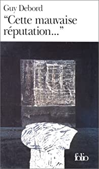 'Cette mauvaise réputation--' par Guy Debord