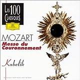 Mozart : Messe du Couronnement ; Messe des Moineaux (Coll.les 100 classiques)