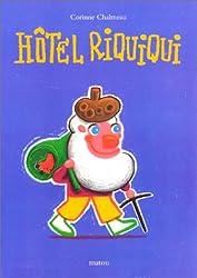 Hôtel Riquiqui