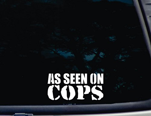 As Seen on Cops - 6 1/4 x 3 die cut vinyl decal for window, car, truck, tool box, virtually any hard, smooth surface