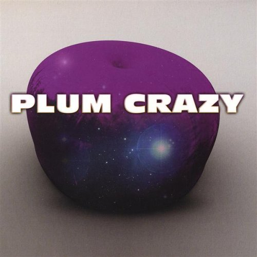 Plum Crazy by Plum Crazy (2005-03-15) ()