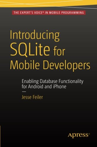 Introducing SQLite for Mobile Developers by Apress
