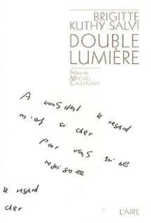 Double lumière, Kuthy Salvi, Brigitte