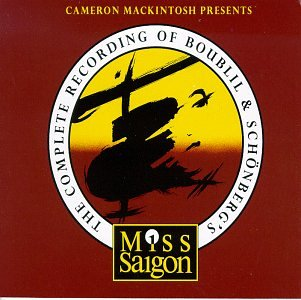 The Complete Recording of Boublil & Schonberg's Miss Saigon by Angel Records