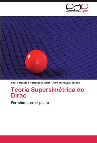 Descargar Libro Teoría Supersimétrica De Dirac Hernández Ortiz Saúl Fernando
