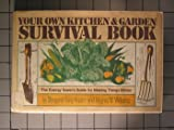 Your Own Kitchen and Garden Survival Book, Margaret K. Hunter and Virginia W. Williams, 0671226940