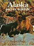 Alaska and Its Widlife, Bryan L. Sage, 0670111708