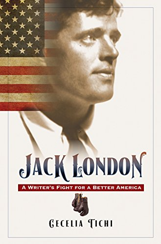 Jack London, Enhanced Ebook: A Writer's Fight for a Better America ()