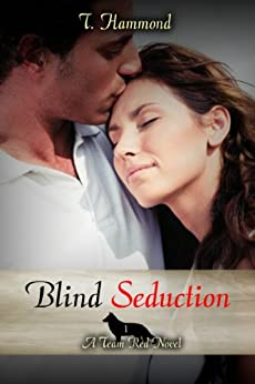 Blind Seduction by T Hammond