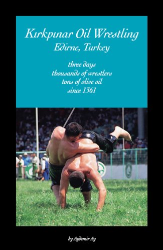 Kirkpinar Oil Wrestling: Oil Wrestling, The world's oldest sport competition, Kirkpinar, Edirne, Turkey
