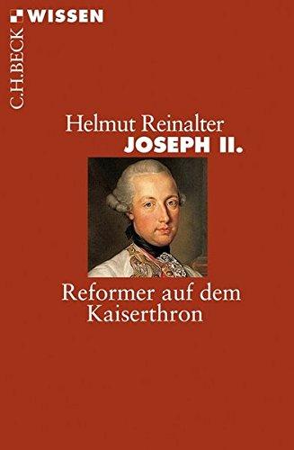 Joseph II.: Reformer auf dem Kaiserthron