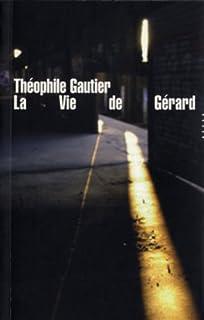 La vie de Gérard, Gautier, Théophile
