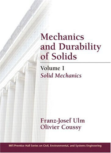 Mechanics and Durability of Solids, Volume I: Vol 1 (Mit-Prentice Hall Series on Civil, Environmental, and Systems Engineering) por Franz-Josef Ulm,O. Coussy
