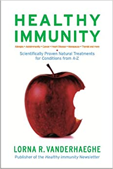 Healthy Immunity: Scientifically Proven Natural Treatments for Conditions from A-Z