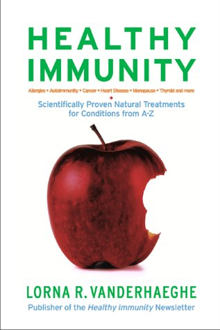 Read Online Healthy Immunity: Scientifically Proven Natural Treatments for Conditions from A-Z PDF