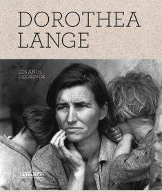 Descargar Libro , Los Años Decisivos Dorothea Lange