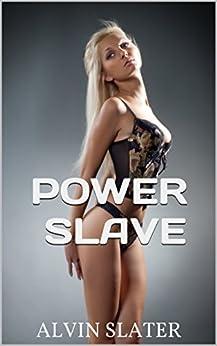 POWER SLAVE: PUBLIC SERVICE by [SLATER, ALVIN]