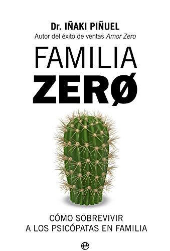 Familia Zero: Cómo sobrevivir a los psicópatas en familia