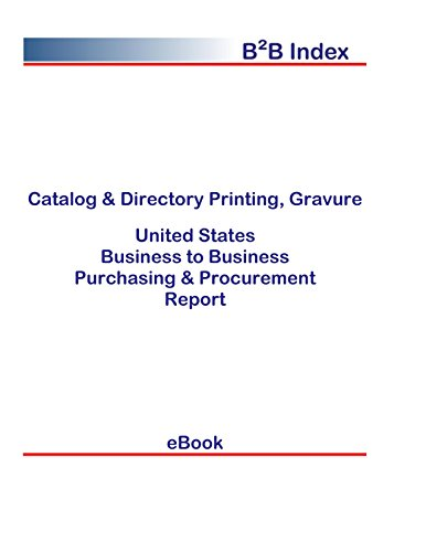 Catalog & Directory Printing, Gravure United States: B2B Purchasing + Procurement Values in the United States