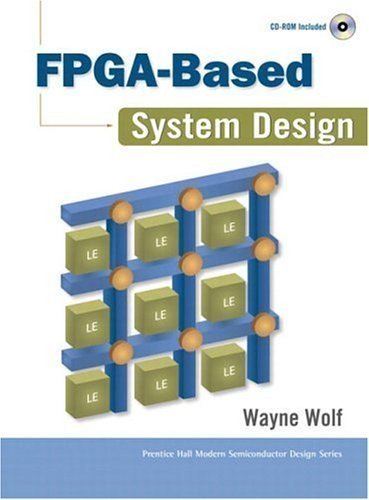 Fpga Based System Design By Wolf Wayne Published By Prentice Hall 2004 Amazon Com Books