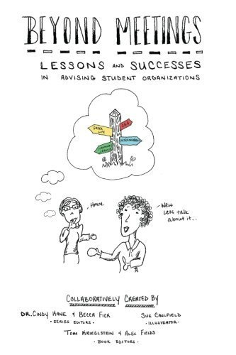 Beyond Meetings: Lessons and Successes in Advising Student Organizations (Volume 4) by Dr Cindy Kane (2015-09-07)