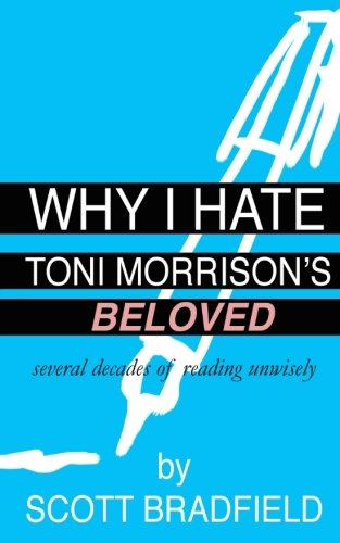 book cover of Why I Hate Toni Morrison\'s BELOVED