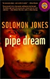 Pipe Dream, Solomon Jones, 0375756604