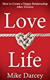 Love Life: How to Create a Happy Relationship After Divorce