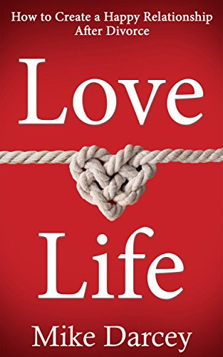 #freebooks – Love Life: How to Create a Happy Relationship After Divorce – FREE until May 25th