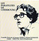 Music : Les Parapluies De Cherbourg (Produit Au Theatre Montparnasse, Paris, Septembre 1979)