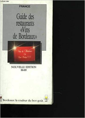Lire un Guide des restaurants vins de bordeaux. nouvelle édition 88-89 pdf, epub ebook
